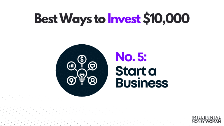 "the millennial money woman blog post ""best way to invest 10000 start a business"""