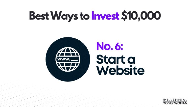"""the millennial money woman blog post """"best way to invest 10000 start a website"""""""