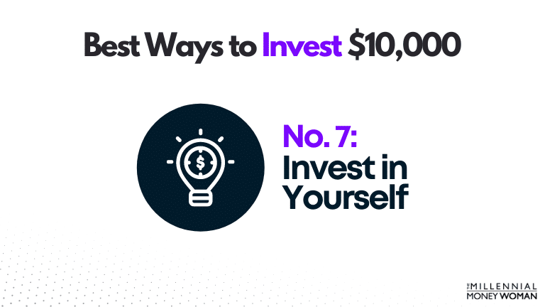 """the millennial money woman blog post """"best way to invest 10000 invest in yourself"""""""