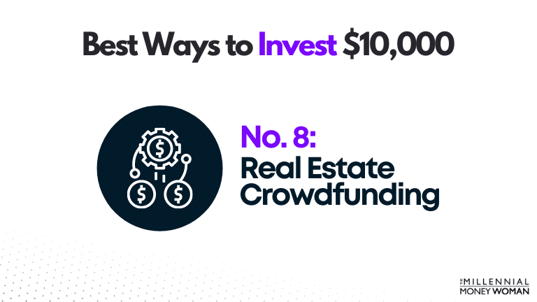 """the millennial money woman blog post """"best way to invest 10000 real estate crowdfunding"""""""