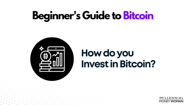 """the millennial money woman blog post """"how do you invest in bitcoin"""""""
