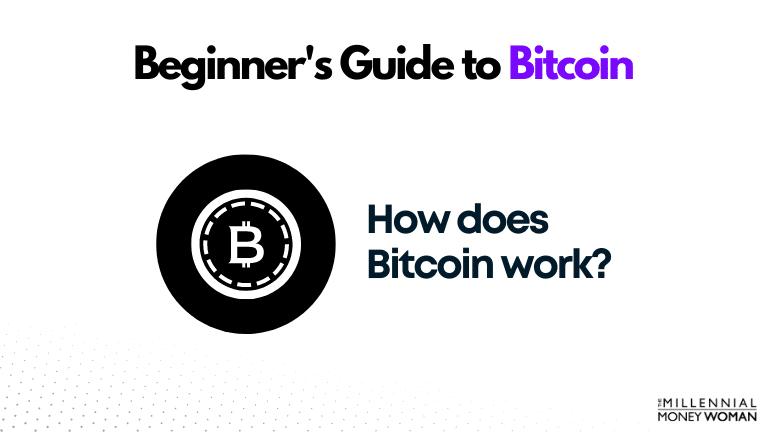 "the millennial money woman blog post ""how does bitcoin work"""