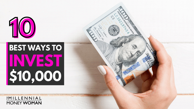 "the millennial money woman blog post ""best ways to invest 10000"""