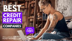 "the millennial money woman blog post ""best credit repair companies"""