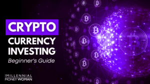 """the millennial money woman blog post """"how to invest in cryptocurrency"""""""