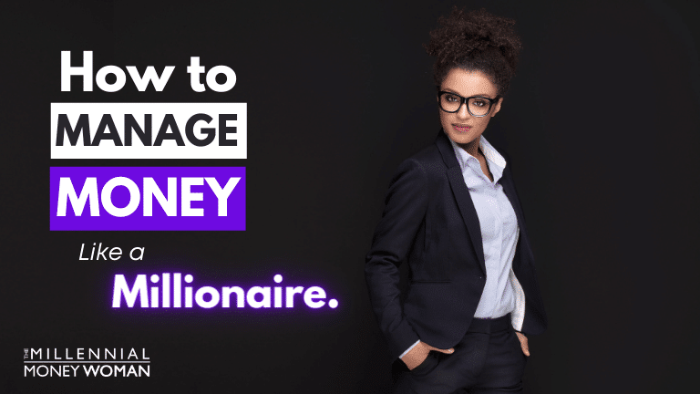 """the millennial money woman blog post """"how to manage money like a millionaire"""""""