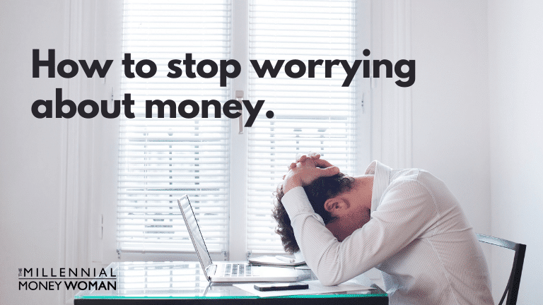 """the millennial money woman blog post """"how to stop worrying about money"""""""
