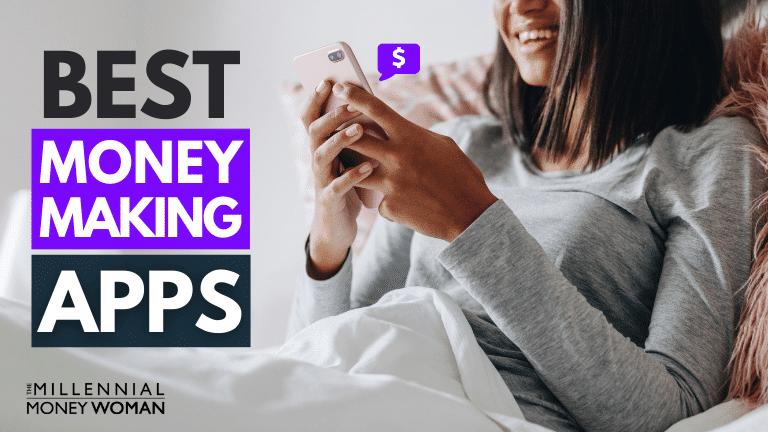 """the millennial money woman blog post """"best money making apps"""""""