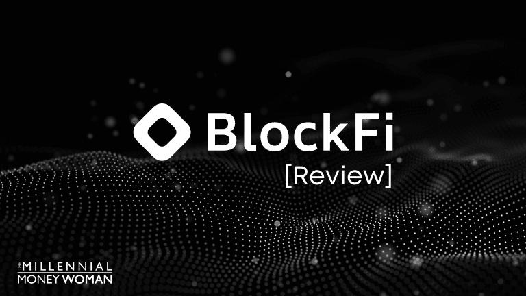 """the millennial money woman blog post """"blockfi review"""""""