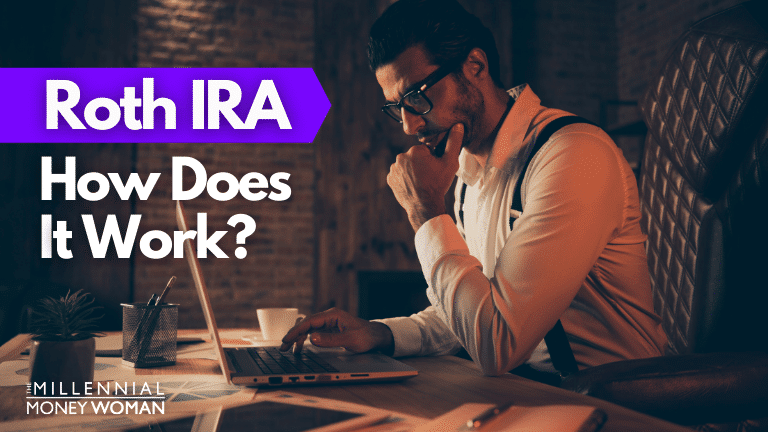 """the millennial money woman blog post """"how does a roth ira work"""""""
