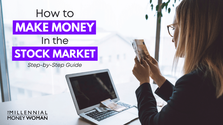 the millennial money woman blog post how to make money in the stock market step-by-step guide