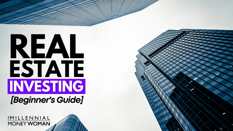 """the millennial money woman blog post """"how to start investing in real estate"""""""