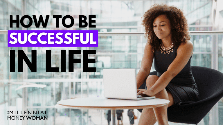 """the millennial money woman blog post """"how to be successful in life"""""""