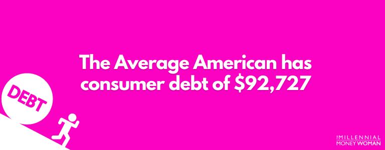 The Average American has consumer debt of $92,727