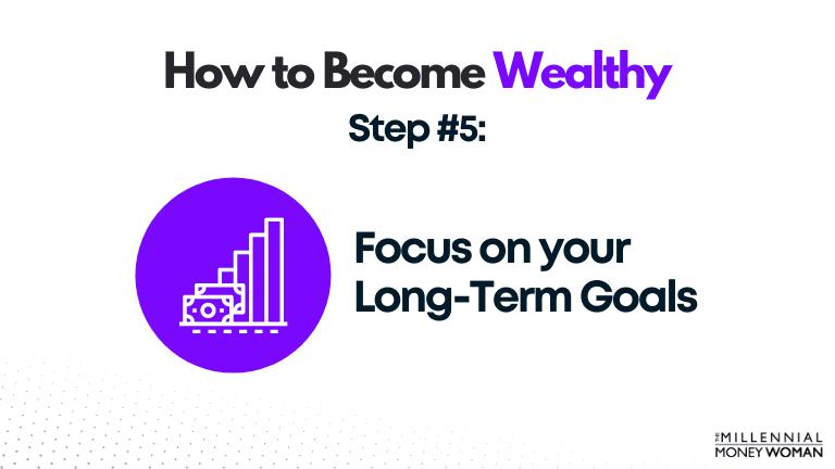 Focus on your Long Term Goals