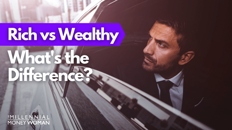 """the millennial money woman blog post """"rich vs wealthy: what's the difference between the two?"""""""