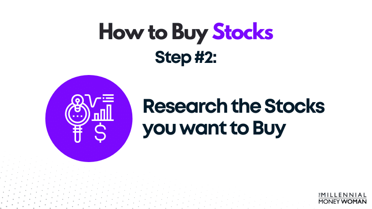 research the stocks you want to buy