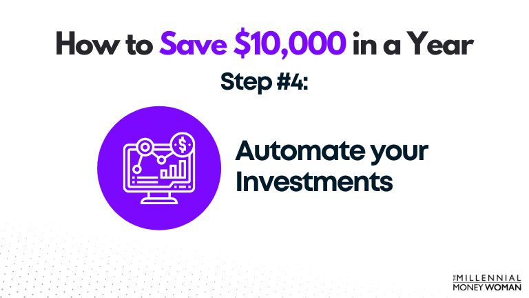 how to save $10,000 in a year - step #4: automate your investments