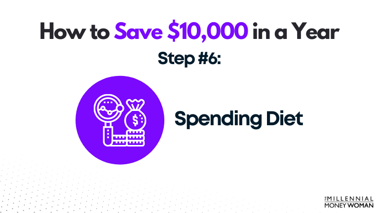 how to save $10,000 in a year - step #6: spending diet