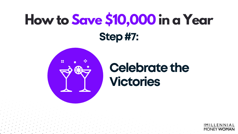 how to save $10,000 in a year - step #7: celebrate the victories