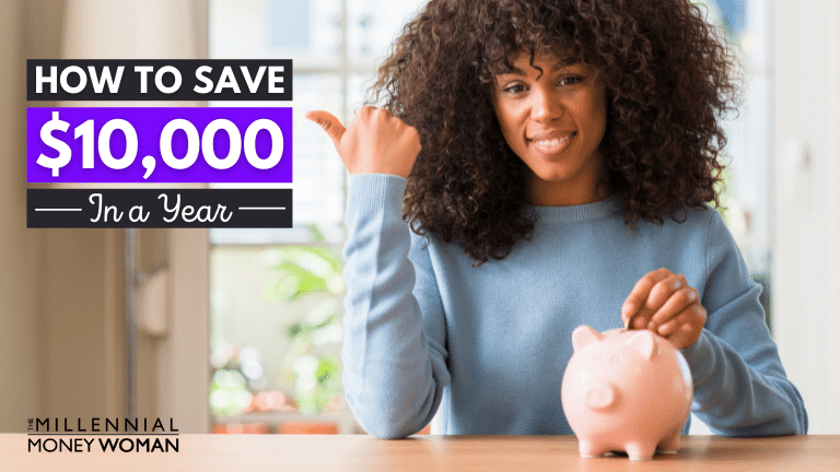 """the millennial money woman blog post """"how to save $10,000 in a year"""""""