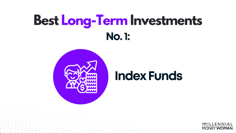 best long term investment - index funds