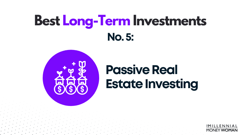 best long term investment - passive real estate investing