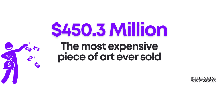$450.3 million - the most expensive piece of art ever sold